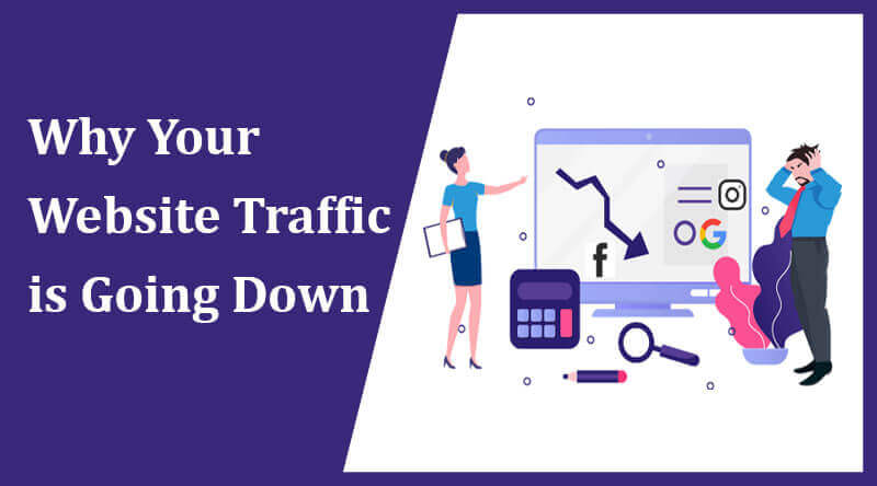 Top Reasons Why Your Website Traffic Is Going Down