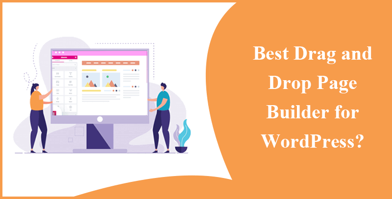 Best Drag and Drop Page Builder for WordPress