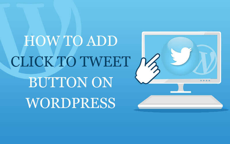 how to add click to tweet button on wordpress